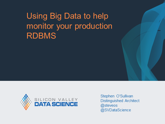 Using Big Data to Help Monitor Your Production RDBMS