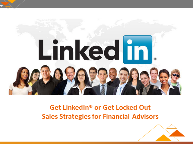 Get LinkedIn Not Locked Out: Sales Strategies for Financial Advisors