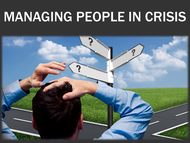Managing People in Crisis
