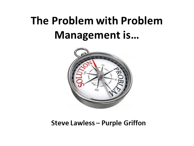 The Problem with Problem Management