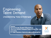 Engineering Talent Demand: Understanding today's challenges