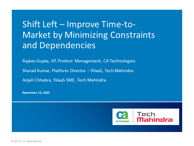 Shift Left – Improve Time to Market by Minimizing Constraints and Dependencies