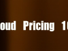 Cloud Pricing: 101