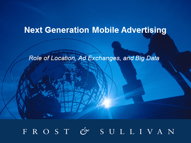 Panel - Next Gen Mobile Advertising: Role of Location, Ad Exchanges, & Big Data