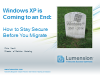 Windows XP is Coming to an End: How to Stay Secure Before You Migrate