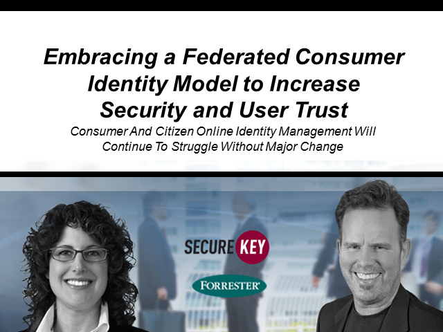 Embracing a Federated Consumer Identity Model to Increase Security & User Trust