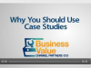 Why You Should Use Case Studies