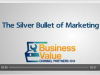 The Silver Bullet of Marketing