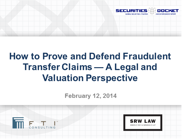 How to Prove and Defend Fraudulent Transfer Claims:Legal & Valuation Perspective
