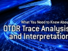 What You Need to Know About OTDR Trace Analysis and Interpretation