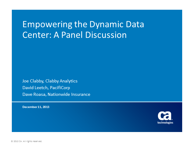 Empowering the Dynamic Data Center: A Panel Discussion