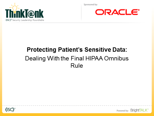 Protecting Patient's Sensitive Data - Dealing With The Final HIPAA Omnibus Rule