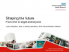 Shaping the future - From time to target and beyond