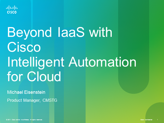 Beyond IaaS with Cisco Intelligent Automation for Cloud
