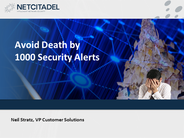 Avoid Death by 1000 Security Alerts