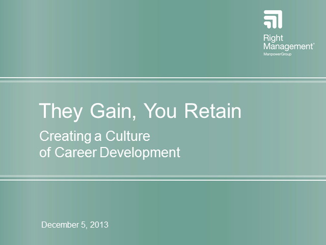 They Gain, You Retain – Creating a Culture of Career Development