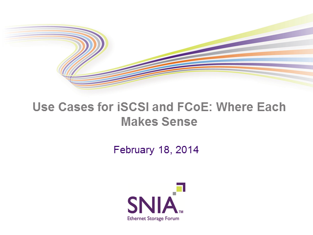 SAN Market-Use Cases for iSCSI and FCoE: Where Each Makes Sense