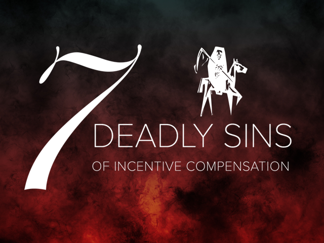 The Seven Deadly Sins of Incentive Compensation
