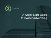 A Quick-Start Guide to Twitter Advertising