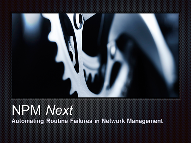 NPM Next: Automating Routine Failures in Network Management