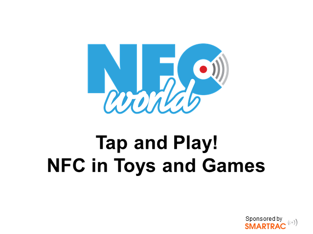 Tap and Play! NFC in Toys and Games