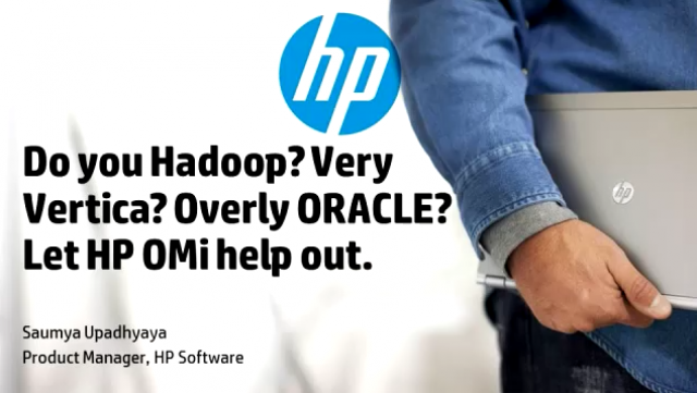 Do you Hadoop? Very Vertica? Overly ORACLE? Let HP OMi help you out.