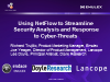 Using NetFlow to Streamline Security Analysis and Response to Cyber Threats