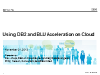 Use DB2 on the Cloud or BLU Acceleration on the Cloud