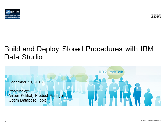 DB2 Tech Talk: Build and Deploy Stored Procedures with IBM Data Studio