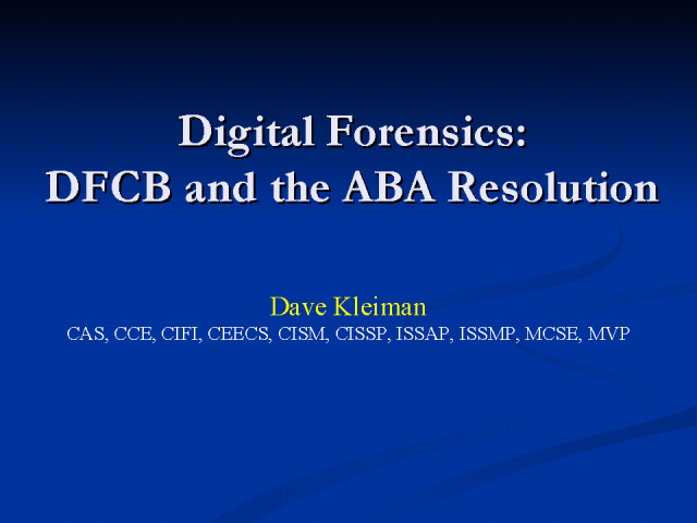 Digital Forensics: The DFCB and the ABA Resolution