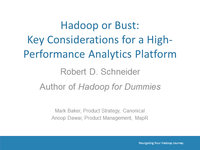 Hadoop or Bust- Key Considerations for High-Performance Analytics Platform