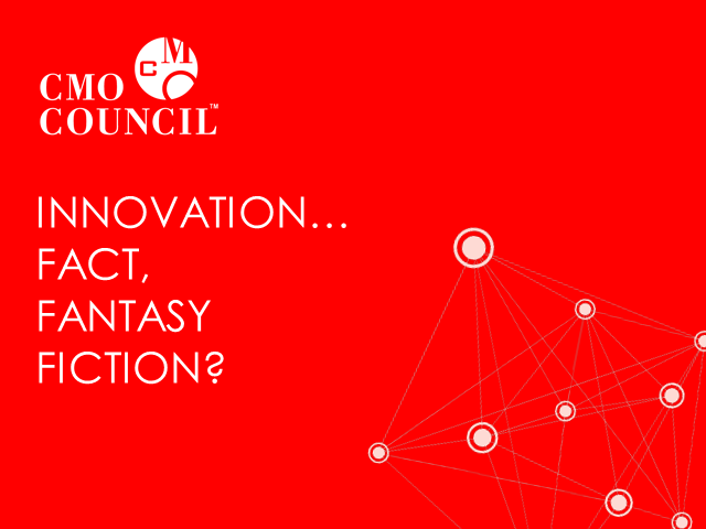 Innovation: Fact, Fiction or Fantasy?
