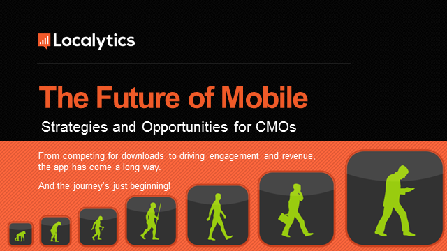 The Future of Mobile: Strategies and Opportunities for CMOs