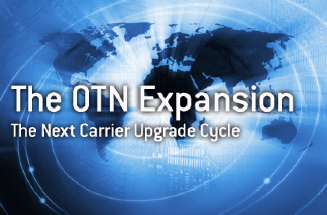 The OTN Expansion: The Next Carrier Upgrade Cycle