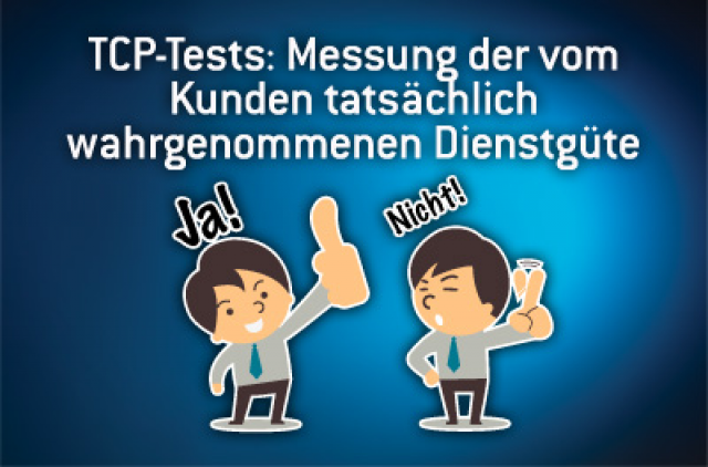 TCP Testing: Measuring True Customer Experience