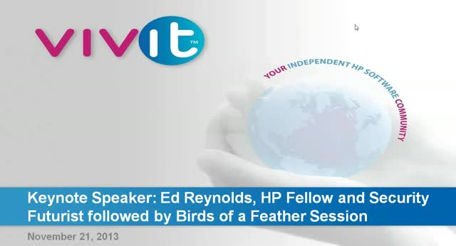 Keynote Speaker: Ed Reynolds, HP Fellow&Security Futurist and Birds of a Feather