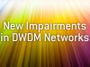 New Impairments in DWDM Networks