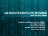 Panel: App-Embedded Mobile Security: Means Happy and Secure Users