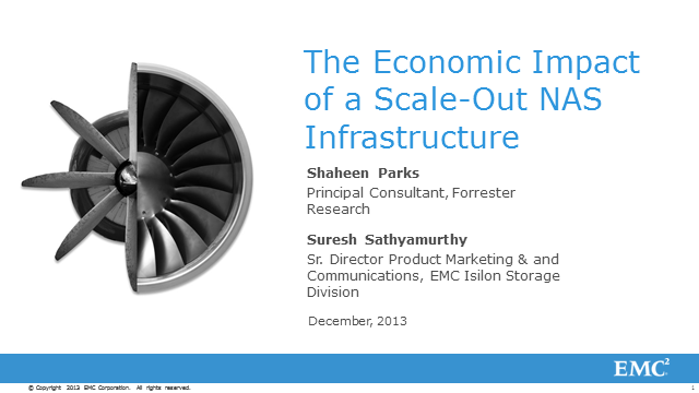Forrester Research Analysis: Total Economic Impact™ of Isilon Scale-Out NAS