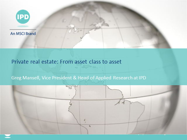 Private real estate: From asset class to asset