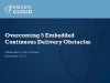 Overcoming 5 Embedded Continuous Delivery Obstacles