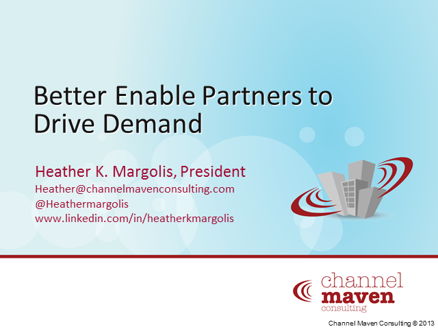 Better Enable Partners to Drive Demand