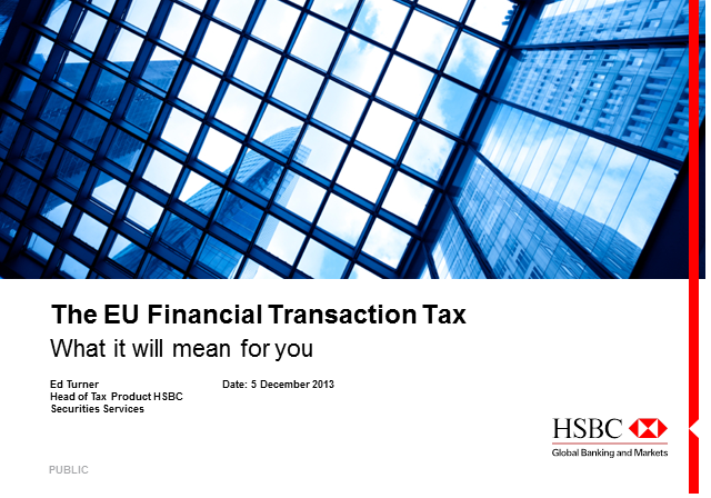 The European Union's Financial Transaction Tax: What it will mean for you