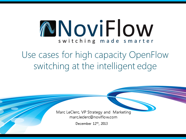 Use Cases for High Capacity OpenFlow Switching in Intelligent Edge Applications