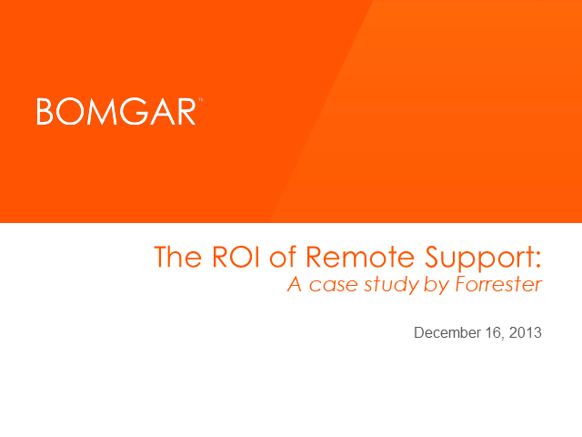 The ROI of Remote Support: A case study by Forrester Consulting