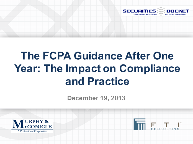 The FCPA Guidance After One Year: The Impact on Compliance and Practice