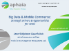 Big Data and Mobile Business: Opportunities, Privacy and Data Protection