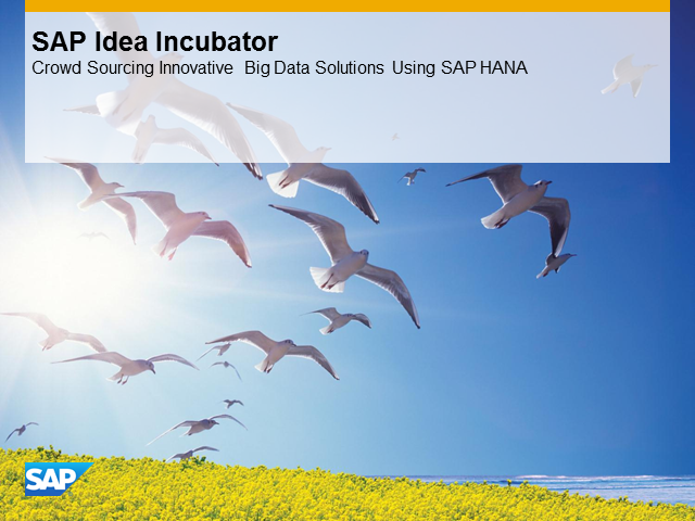 SAP Idea Incubator - Crowd Sourcing Innovative Solutions Based on SAP HANA