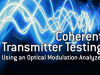 Coherent Transmitter Testing Using an Optical Modulation Analyzer