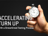 Accelerating Turn Up With a Streamlined Testing Process